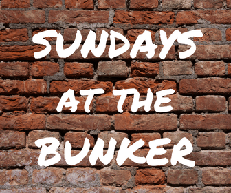 Sundays at the Bunker