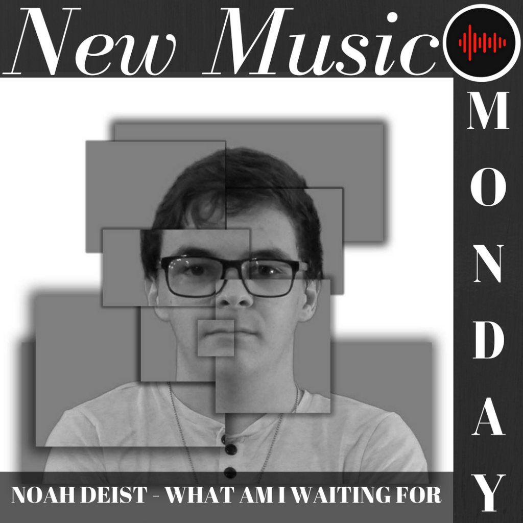 New Music Monday - Noah Deist