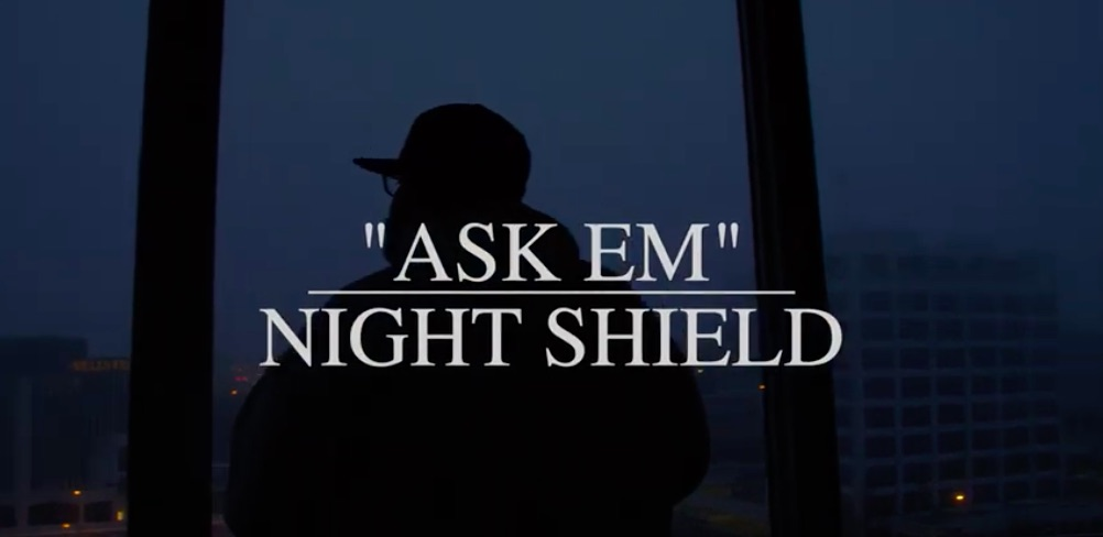 Night Shield - Ask Em